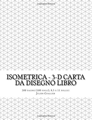 Isometrica - 3-D carta da disegno Libro: 200 pagine (100 fogli), 8,5 x 11 pollici