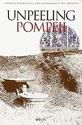 Pompeii Archaeological Guidebooks: Unpeeling Pompeii - Studies in Region 1 of Pompeii v. 3