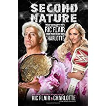 Second Nature: The Legacy of Ric Flair and the Rise of Charlotte
