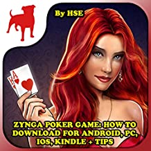 Zynga Poker Game: How to Download for Android, PC, iOS, Kindle + Tips