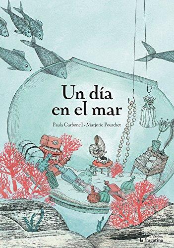 Un Día En El Mar (Lo Mullarero (fragatina)) por Paula Carbonell