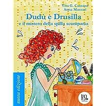 Dudù e Drusilla e il mistero della spilla scomparsa (Italian Edition)