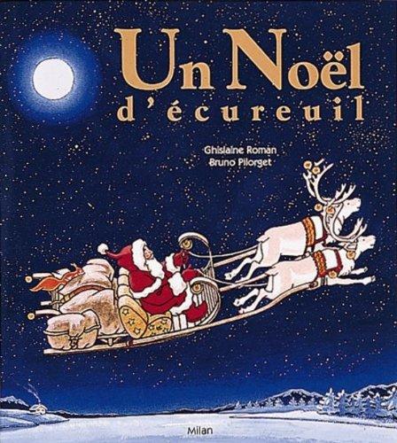 Un Noël d'écureuil par Bruno Pilorget, Ghislaine Roman