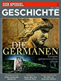 SPIEGEL GESCHICHTE 2/2013: Die Germanen - Norbert F. Pötzl, Johannes Saltzwedel