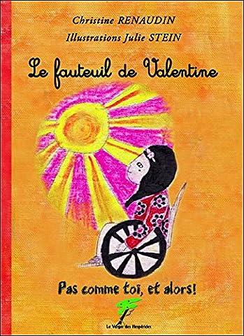 Le fauteuil de Valentine - Pas comme toi, et alors !