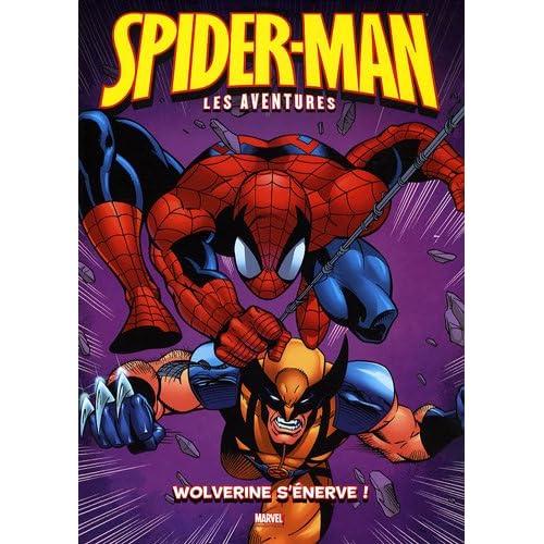 Spider-Man : les aventures, Tome 7 : Wolverine s'énerve !