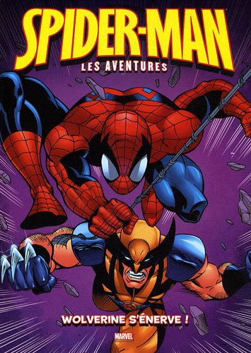 Spider-Man : les aventures, Tome 7 : Wolverine s'énerve ! par Jim Alexander