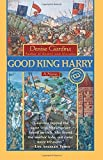 Good King Harry (Ballantine Reader's Circle) by Denise Giardina (1999-12-21) bei Amazon kaufen