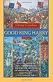Good King Harry (Ballantine Reader's Circle) by Denise Giardina (1999-12-21) bei Amazon kaufen