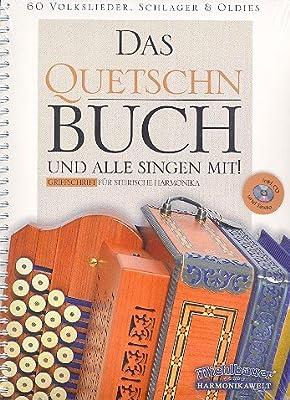 Das Quetschnbuch (+CD): für Steirische Harmonika