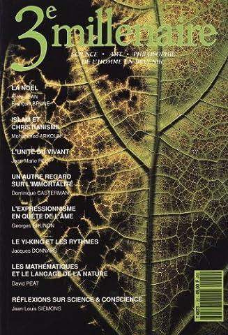 3è millénaire - année 1991- N° 22 : la noel (françois brune) -unité du vivant (jean marie pelt) -le yi king et les rythmes- mathématiques et le langage de la nature - hommage à paul du