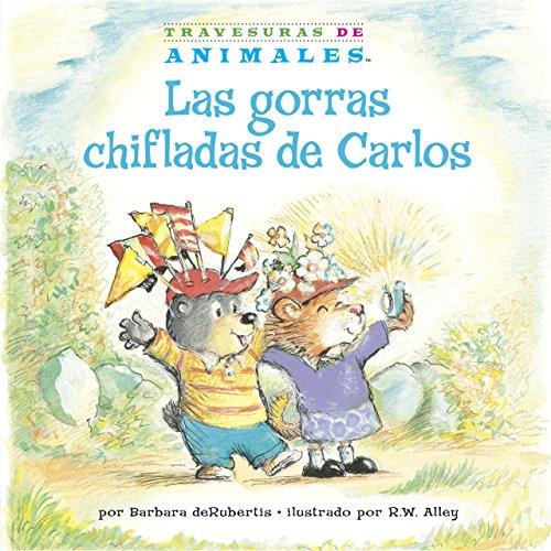 Las gorras chifladas de Carlos (Corky Cub's Crazy Caps) (Travesuras de Animales (Animal Antics A to Z ®)) por Barbara deRubertis
