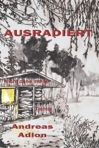 Buchseite und Rezensionen zu 'Ausradiert: Nicht ohne meine Tocher: Thriller' von Andreas Adlon