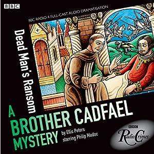 Brother Cadfael Mysteries: Dead Man's Ransom BBC Radio