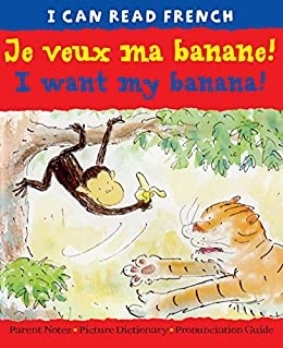 Je veux ma banane!  I want my banana! (I CAN READ FRENCH) by [Risk, Mary]