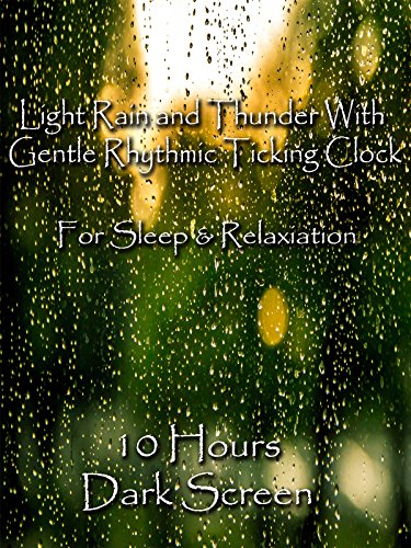 light-rain-and-thunder-with-gentle-rhythmic-ticking-clock-10-hours-dark-screen-for-sleep-and-relaxia