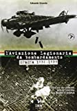 L'aviazione legionaria da bombardamento. Spagna 1936-1939