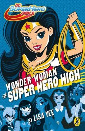 DC Super Hero Girls. Wonder Woman At Super Hero High