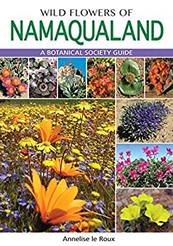Wild Flowers of Namaqualand: A Botanical Society guide par [Roux, Annelise le]