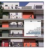 Le logement contemporain: Entre confort, désir et normes (1995-2012) (ARCHITECTURES)