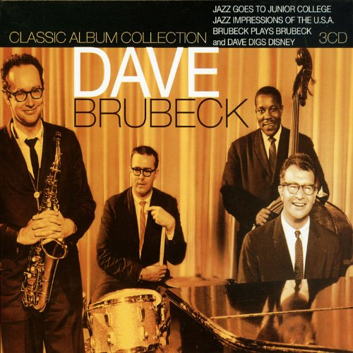 Classic Album Collection: Jazz Goes to Junior College; Jazz Impressions of the U.S.A.; Brubeck Plays Brubeck; Dave Digs Disney - Disney Classics Cd