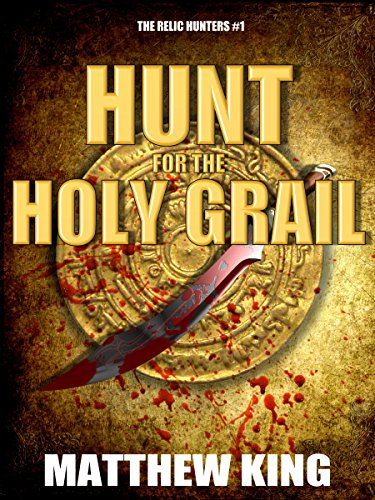 Hunt for the Holy Grail (The Relic Hunters Book 1)