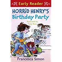 Horrid Henry Early Reader: Horrid Henry's Birthday Party: Book 2 (English Edition)