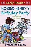Horrid Henry Early Reader: Horrid Henry's Birthday Party: Book 2