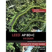 LEED AP BD+C V4 Exam Complete Study Guide (Building Design & Construction)