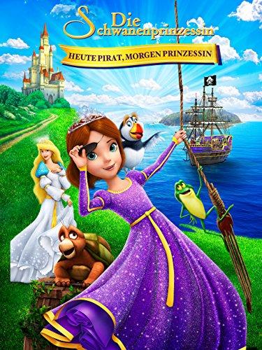 Die Schwanenprinzessin: Heute Pirat, Morgen Prinzessin [dt./OV]