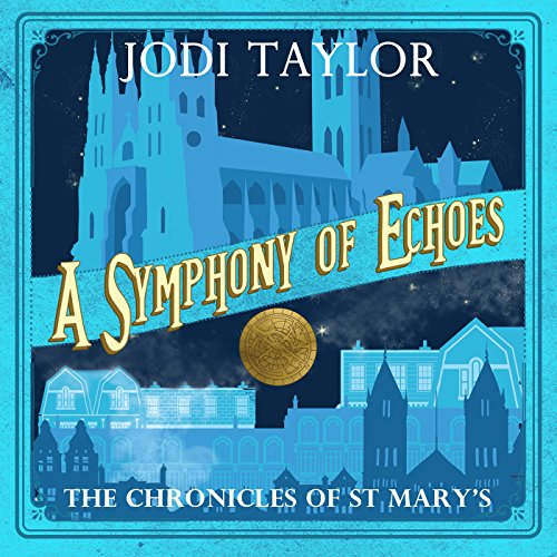 A Symphony of Echoes: The Chronicles of St Mary's, Book 2
