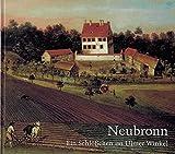 Neubronn: Ein Schlößchen im Ulmer Winkel