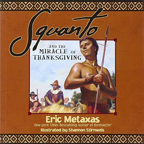 squanto-and-the-miracle-of-thanksgiving-by-eric-metaxas-2012-08-27