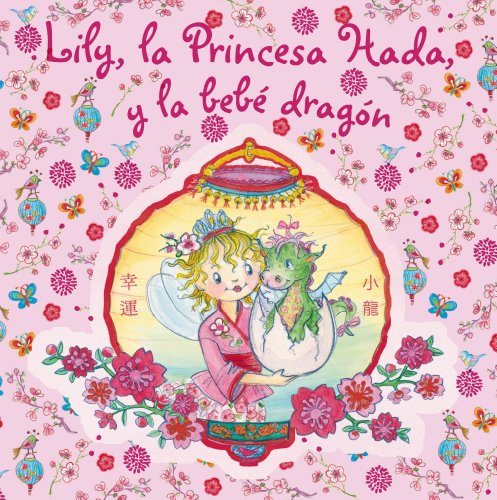 Lily, la princesa hada, y la bebe dragon / Lily, the Fairy Princess and the Baby Dragon