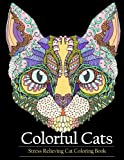 Adult Coloring Book Colorful Cats: Stress relieving Cat coloring books to help you re...
