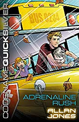 Adrenaline Rush: Book 5 (Codename Quicksilver)
