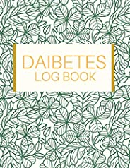 Daibetes Log Book: Tracking & Perfect Bound of Meal, Blood Sugar and Insulin with Notes,Daily Meal Tracker