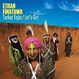 Songtexte von Etran Finatawa - Tarkat Tajje / Let's Go!