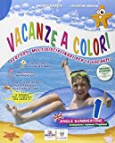 Vacanze a colori. Per la Scuola elementare: 1