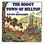 THE SOGGY TOWN OF HILLTOP - LARGE PRINT BY MCNAMEE, KEVIN (AUTHOR)PAPERBACK