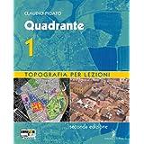 Quadrante. Con espansione online. Per gli Ist. tecnici per geometri: 1