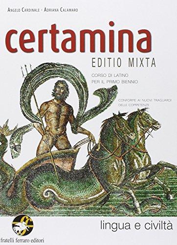 Certamina. Lingua e civiltà latina. Con e-book. Con espansione online. Per le Scuole superiori