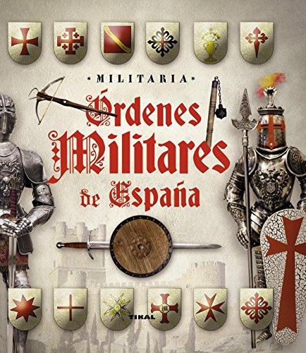 Órdenes militares en España (Militaria) por Susaeta Ediciones S A