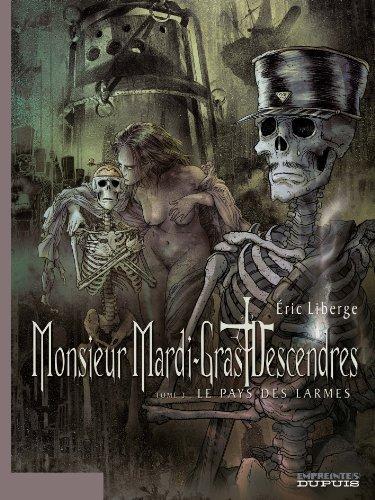 Monsieur Mardi-Gras Descendres - tome 3 - Le Pays des larmes