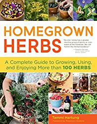 Homegrown Herbs: A Complete Guide to Growing, Using, and Enjoying More than 100 Herbs (English Edition)