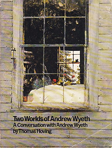 Two Worlds of Andrew Wyeth: A Conversation with Andrew Wyeth