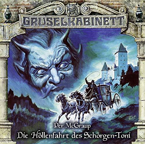 Gruselkabinett - Folge 147: Die Höllenfahrt des Schörgen-Toni.