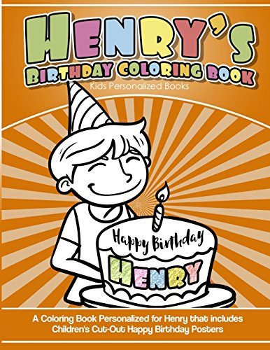 Henry's Birthday Coloring Book Kids Personalized Books: A Coloring Book Personalized for Henry that includes Children's Cut Out Happy Birthday Posters por Henry's Books