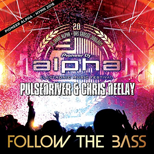 Pulsedriver & Chris Deelay-Follow The Bass