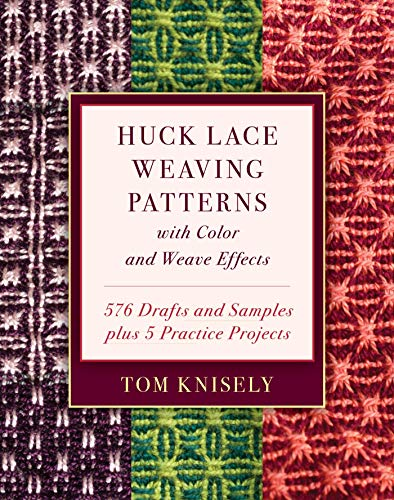 Huck Lace Weaving Patterns with Color and Weave Effects: 576 Drafts and Samples plus 5 Practice Projects (English Edition)